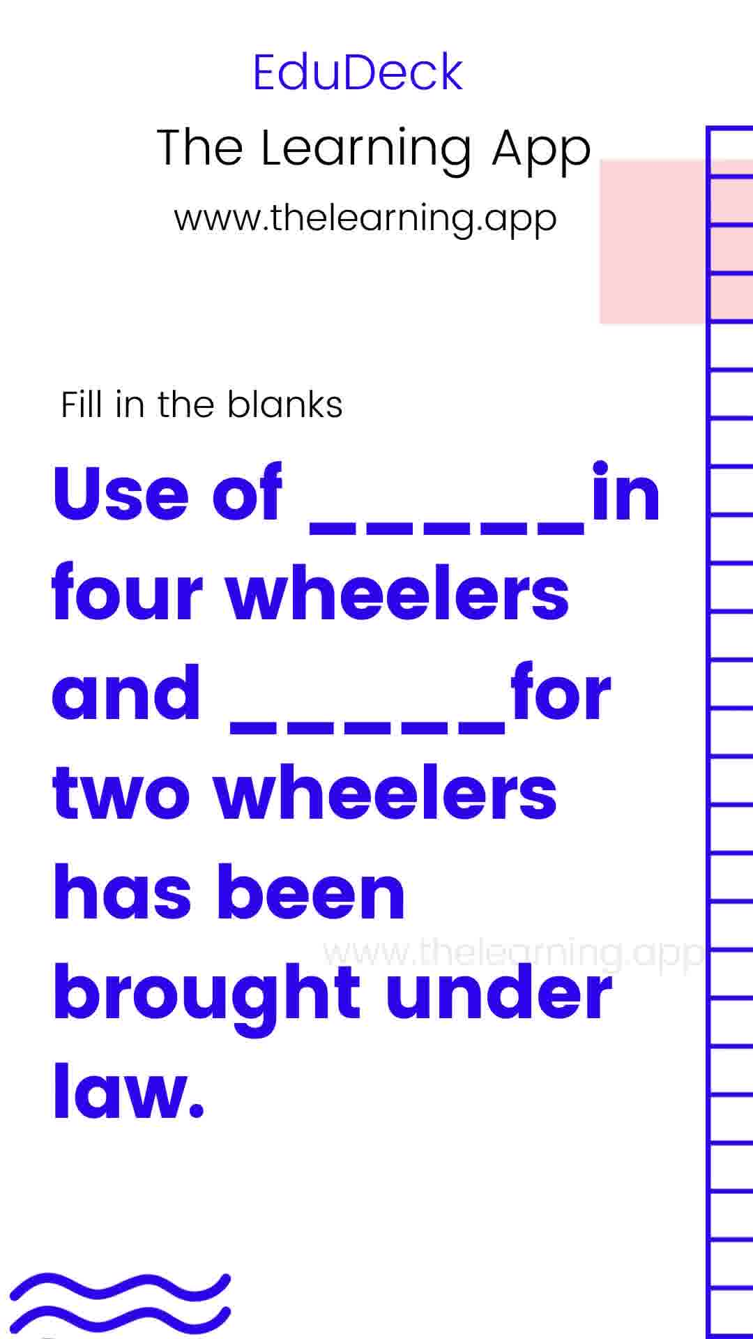 Samacheer Kalvi Book Back Answer - Use of _____________in four wheelers and _______for two wheelers has been brought under...